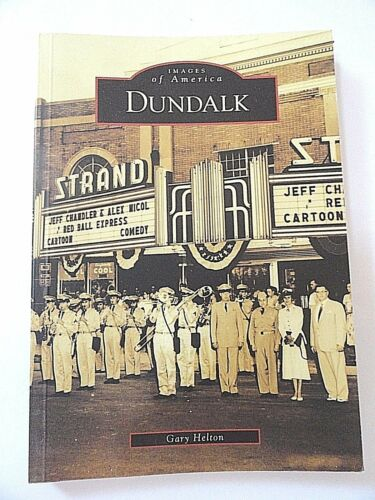 """Dundalk"" Images of America By Gary Helton FREE SHIPPING"
