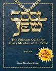 Cool Jew: The Ultimate Guide for Every Member of the Tribe by Lisa Alcalay Klug (Paperback / softback, 2008)