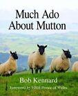 Much Ado About Mutton by Bob Kennard (Hardback, 2014)