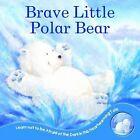 Brave Little Polar Bear by Bonnier Books Ltd (Board book, 2010)