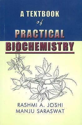 A Textbook of Practical Biochemistry by Rashmi A. Joshi, Manju Saraswat...