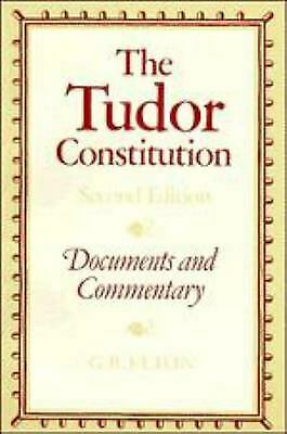 Tudor Constitution : Documents and Commentary by Elton, G. R.