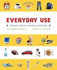 Everyday Use : Rhetoric at Work in Reading and Writing by David A. Jolliffe and Hephzibah C. Roskelly (2008, Paperback)