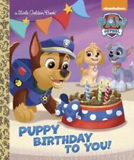 Little Golden Book Ser.: Puppy Birthday to You! (Paw Patrol) by Golden Books (2015, Picture Book)