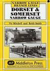 Dorset and Somerset Narrow Gauge by Vic Mitchell, Prof. Keith Smith (Hardback, 2006)