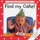 Find My Cake! by Debbie MacKinnon, Anthea Sieveking (Board book, 2006)