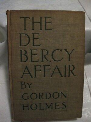 The De Bercy Affair by Gordon Holmes, 1910 Hardcover, 1st Edition