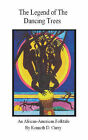The Legend of the Dancing Trees, an African American Folktale by Kenneth D Curry (Paperback / softback, 2006)