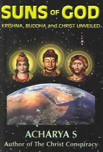 Suns-of-God-Krishna-Buddha-and-Christ-Unveiled-Paperback-by-Acharya-S