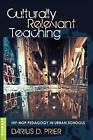 Culturally Relevant Teaching: Hip-Hop Pedagogy in Urban Schools by Darius D. Prier (Hardback, 2012)