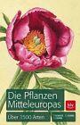 Die Pflanzen Mitteleuropas von Stefan Caspari, Thomas Schauer und Claus Caspari (2012, Kunststoffeinband)