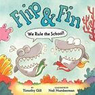 Flip & Fin: We Rule the School! by Timothy Gill (Hardback, 2014)