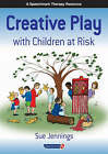 Creative Play with Children at Risk by Sue Jennings (Spiral bound, 1999)