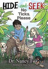 Hide and Seek, No Ticks Please by Nancy Fox (2014, Paperback)