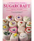 The International School of Sugarcraft 1 by Janice Murfitt, Nicholas Lodge (Paperback, 1998)