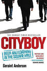 Cityboy: Beer and Loathing in the Square Mile by Geraint Anderson (Paperback, 2008)