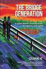 The Bridge Generation: A Queer Elders' Chronicle from No Rights to Civil Rights by Quirk-E Kollective (Paperback / softback, 2014)