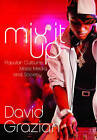 Mix it Up: Popular Culture, Mass Media, and Society by David Grazian (Paperback, 2010)