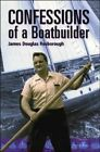 Confessions of a Boatbuilder by Douglas James Rosborough 9781574091274