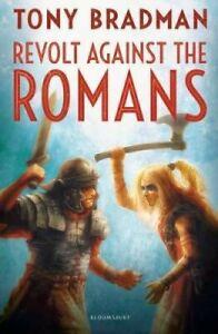 Revolt-Against-the-Romans-by-Tony-Bradman-9781472929327-Brand-New