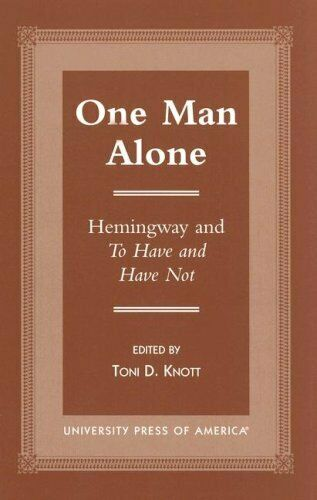 One Man Alone  Hemingway and To Have and to Have Not