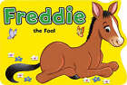 Freddie the Foal by Award Publications Ltd (Board book, 2007)