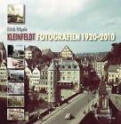 Kleinfeldt. Fotografien 1920-2010 von Ulrich Hägele (2012, Taschenbuch)