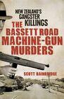 The Bassett Road Machine-gun Murders by Scott Bainbridge (Paperback, 2013)