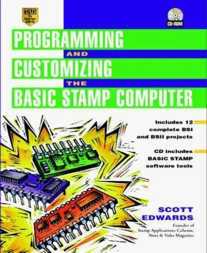 Programming and Customizing the BASIC Stamp Computer by Edwards, Scott