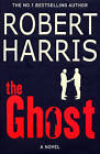 The Ghost by Robert Harris (Hardback, 2007)