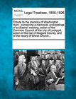 Tribute to the Memory of Washington Hunt: Containing a Memorial, Proceedings of a Citizens' Meeting, Action of the Common Council of the City of Lockport, Action of the Bar of Niagara County, and of the Vestry of Christ Church... by Gale, Making of Modern Law (Paperback / softback, 2011)
