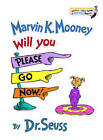 Marvin K. Mooney, Will You Please Go Now! by Seuss Dr (Hardback, 1972)