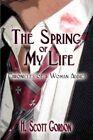 Spring of My Life 9781604413243 by H. Scott Gordon Paperback