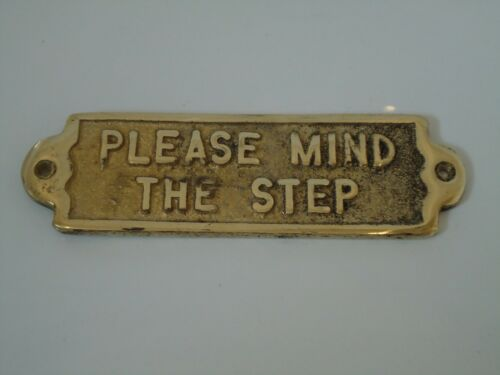 Vintage Style Nice Gift Sign Solid Brass Plaque PLEASE MIND THE STEP