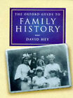 The Oxford Guide to Family History by David Hey (Paperback, 1998)