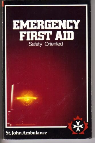 Emergency First Aid Safety Oriented - St.John Ambulance - 1992 Canada