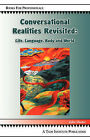 Conversational Realities Revisited: Life, Language, Body and World by John Shotter (Paperback, 2008)