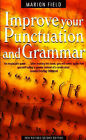 Improve Your Punctuation and Grammar: Master the Essentials of the English Language and Write with Greater Confidence by Marion Field (Paperback, 2003)