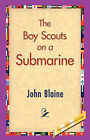The Boy Scouts on a Submarine by John Blaine (Hardback, 2006)