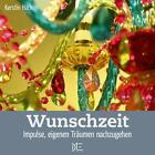 Wunschzeit von Kerstin Hack (2007, Geheftet)