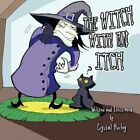 The Witch With an Itch by Crystal Hurley 9781607033394 Paperback 2008