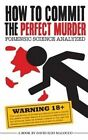 How to Commit the Perfect Murder: Forensic Science Analyzed by MR David Elio Malocco (Paperback / softback, 2015)