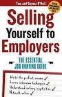 Selling Yourself to Employers by Tom O'Neil, Gaynor O'Neil (Paperback, 2011)