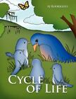 Cycle of Life by Rodriguez AJ 9781438955285 -paperback