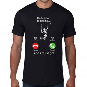Drôle Téléphone Écran Sport amant Cool Top Badminton appelle /& I Must Go T-Shirt