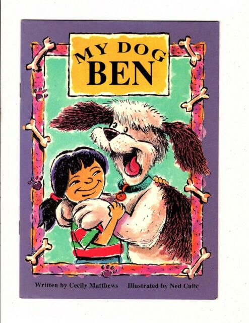 My Dog Ben by Cecily Matthews, Illustrated by Ned Culic
