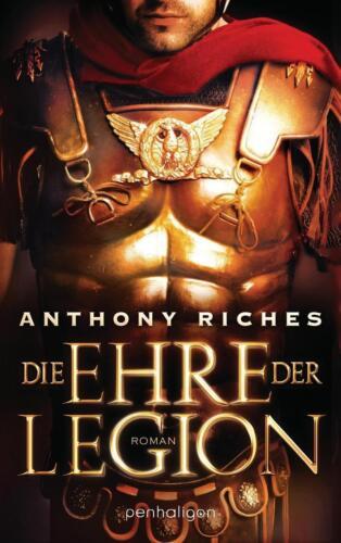 1 von 1 - Die Ehre der Legion von Anthony Riches (2015, Taschenbuch)