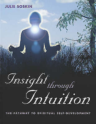 """""""AS NEW"""" Insight Through Intuition, The pathway to spiritual self-development: T"""
