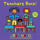 Teachers Rock! by Todd Parr (Hardback, 2016)