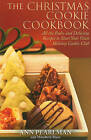 The Christmas Cookie Cookbook: All the Rules and Delicious Recipes to Start Your Own Holiday Cookie Club by Ann Pearlman, Mary Beth Bayer (Paperback / softback, 2010)